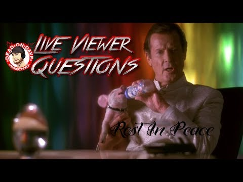 Roger Moore R.I.P. & World Events - Live Viewer Questions