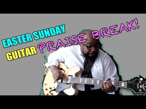 EASTER 2018 GUITAR PRAISE BREAK