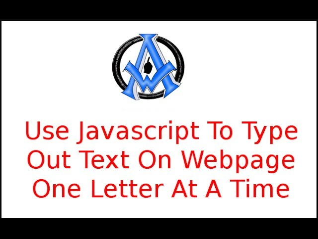 Use Javascript To Type Out Text On Webpage One Letter At A