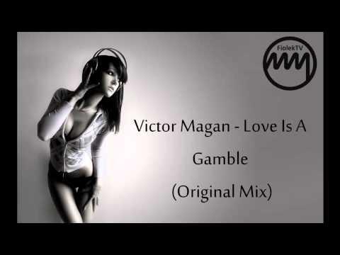 Victor Magan - Love Is A Gamble (Original Mix)