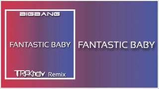BIGBANG - Fantastic Baby (TRAKnav TRAP Remix)