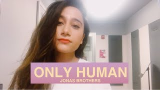 Only Human - The Jonas Brothers Cover