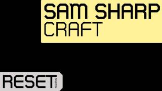 Sam Sharp - Craft