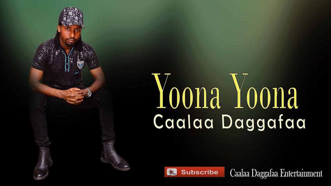 Download Caalaa Daggafaa **Yoona Yoona** New Oromo Music 2021. #CaalaaDaggafaaEntertainment. #Subscribe.