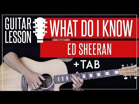 What Do I Know Guitar Tutorial - Ed Sheeran Guitar Lesson 🎸 |Fingerpicking + Easy Chords + Cover|
