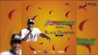 Black Diamond - We Deh (SoCadence Riddim)