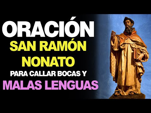 🙏 Oración a San Ramón Nonato para CALLAR BOCAS Y MALAS LENGUAS 👄