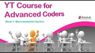 AMCI YT Course for Advanced Coders - Week 2 Musculoskeletal Section CPT Guidelines