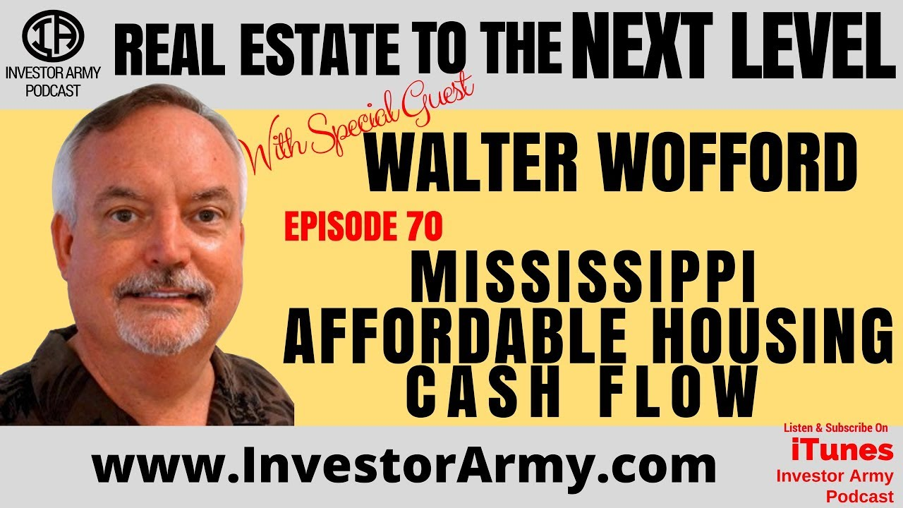 Walter Wofford -  Mississippi Affordable Housing Cash Flow - EP 70