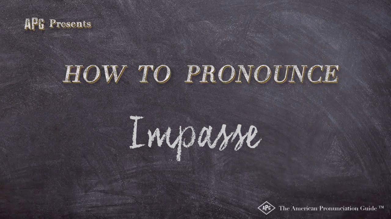 How to Pronounce Impasse  Impasse Pronunciation