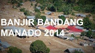 Bencana Banjir Manado Tahun 2014 terparah di indonesia
