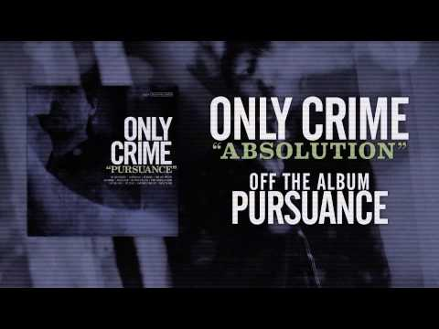 Клип Only Crime - Absolution