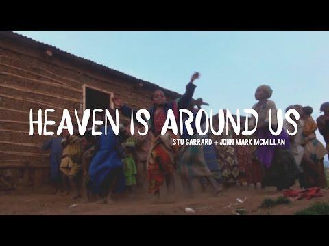 """Heaven Is Around Us"" Lyric Video - Stu Garrard And John Mark McMillan"