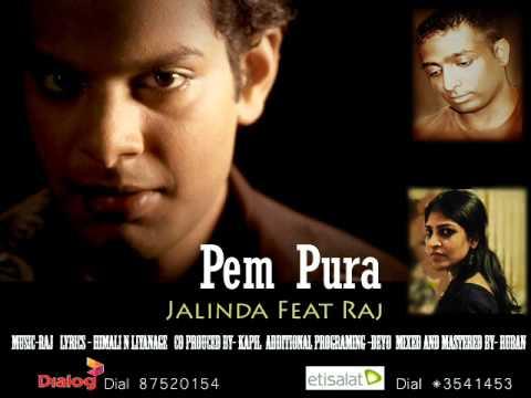 Pem Pura- Jalinda Ft Raj (Full Length Audio)