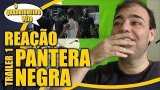 Pantera Negra - Reação ao Trailer 1 - O Quadrinheiro Véio Nerd