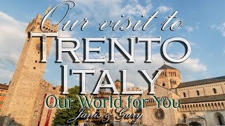 Our visit to trento, italy