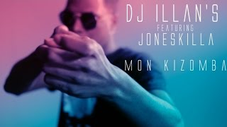 Dj Illan's Ft. Joneskilla - Mon kizomba - clip officiel