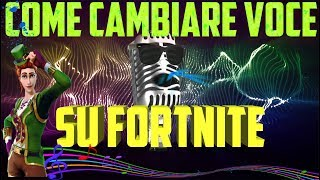 TUTORIAL | Come CAMBIARE VOCE su Fortnite | How to change voice on Fortnite