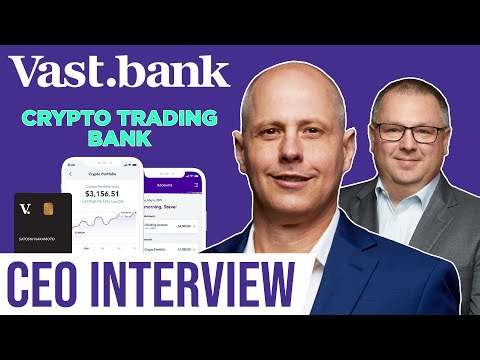 Vast Bank CEO Interview   Crypto Trading Bank