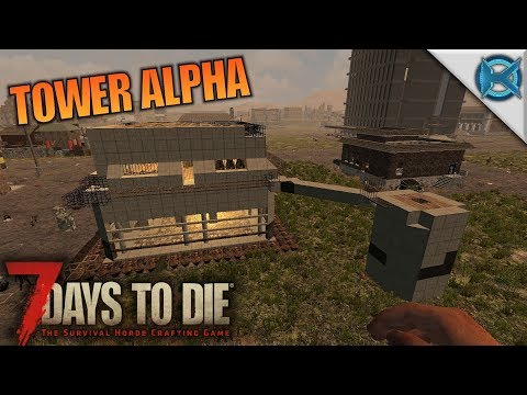 TOWER ALPHA | 7 Days to Die | Let's Play Gameplay Alpha 16 |S16E29