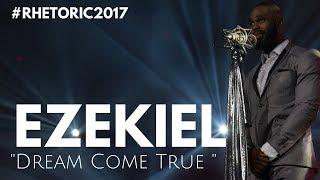 "RHETORIC 2017   Ezekiel -  ""Dream Come True"" (OFFICIAL VIDEO)"