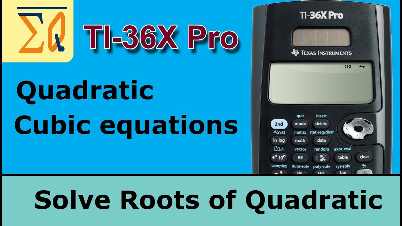 TI-36X Pro Calculator: Finding roots of Polynomial 2nd and 3rd degree