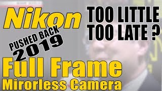 Nikon Full Frame Mirrorless Too Little Too Late? Spring 2019