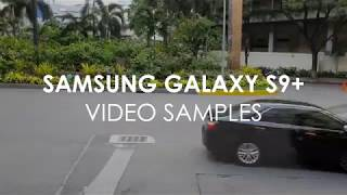 Samsung Galaxy S9+ Video Samples
