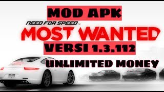 Mod Apk Need For Speed Most Wanted v1.3.112 [Android]
