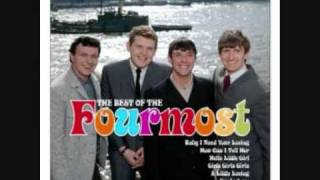 The Fourmost - Baby I Need Your Loving