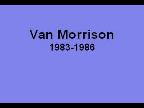 Van Morrison #3 - My Favorite Live Tracks from 1983 - 1986