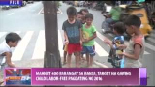 Mahigit 400 barangay sa bansa, target na gawing child labor-free pagdating ng 2016