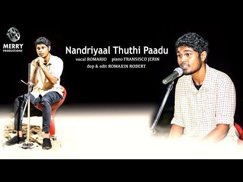 Nandriyal Thuthi Paadu - Cover Song