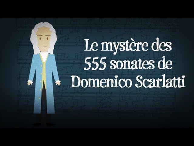 Le mystère des 555 sonates de Domenico Scarlatti