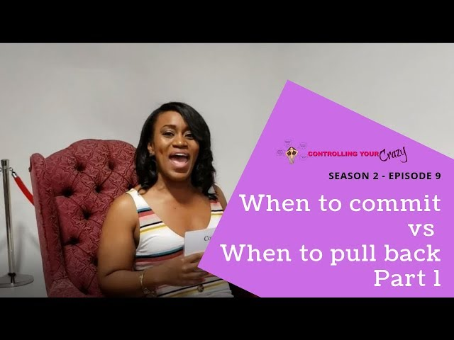 When to commit and when to pull back - CYC  S2  EP9