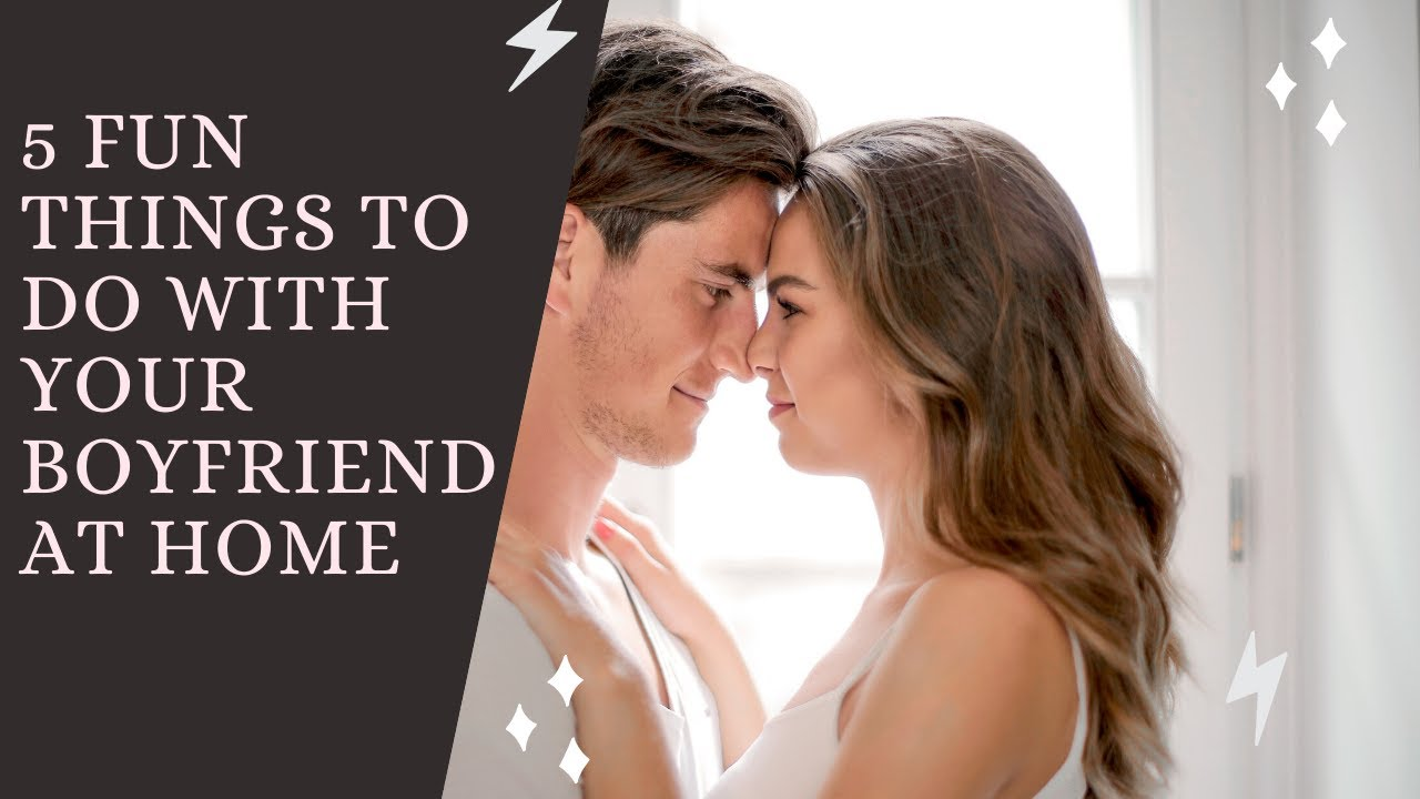 20 Fun things to do with your Boyfriend at home   YouTube
