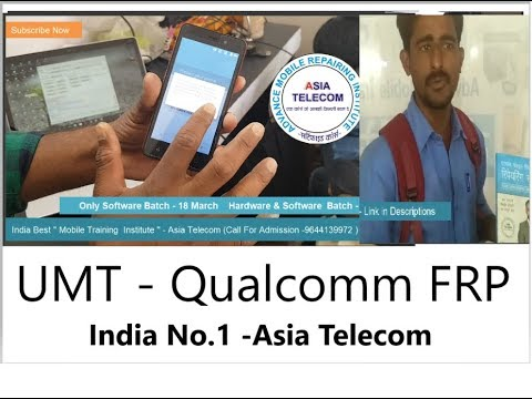 """UMT ALl FRP Unlock  """" Qaulcomm CPU Mobile """"One Click By Asia Telecom Student - India No.1 - Join Now"""