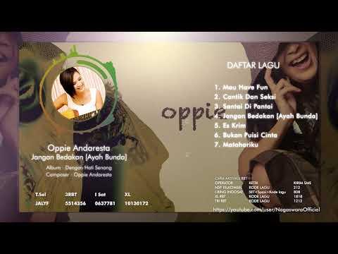 Oppie Andaresta - Dengan Hati Senang (Full Album)