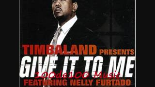 Timbaland feat Nelly Furtado & Justin Timberlake-Give it to me