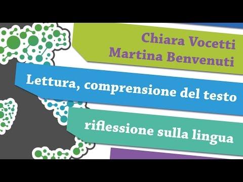 Lettura, comprensione del testo e riflessione sulla lingua - Martina Benvenuti e Chiara Vocetti