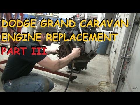 Dodge Grand Caravan 3.8 - Engine Replacement - Part 3
