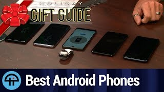 Holiday Gift Guide 2017: Best Android Phones