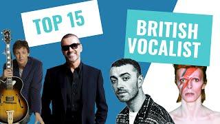 Top 15 British Male Vocalists