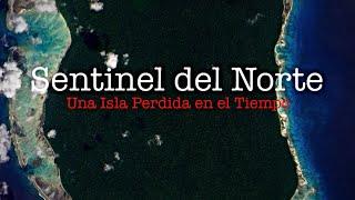 Sentinel del Norte : Una Isla Perdida en el Tiempo/ El Canal del Misterio