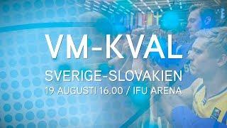 Missa inte VM-kvalet! Sverige-Slovakien (19 augusti, IFU Arena)