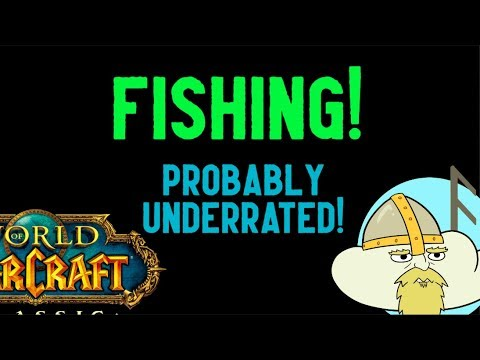 WoW Classic - Fishing! Better Than You Think - Part 1