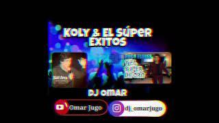 Download Exitos  De Koly & El super ...Vaciaaa - Dj Omar jugo