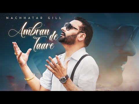 Ambran De Taare: Nachhatar Gill (Full Song) Prabh Near | Nav Garhiwala | Latest Punjabi Song 2018