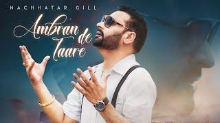 Ambran De Taare: Nachhatar Gill (Full Song) Prabh Near | Nav Garhiwala | Latest Punjabi Song 2018