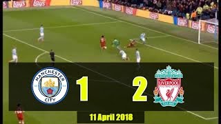 Video Manchester City Vs Liverpool (1 -  2 ) All Goal Full Highligh 11 April 2018 download MP3, 3GP, MP4, WEBM, AVI, FLV Agustus 2018